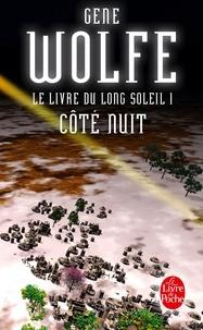 Gene Wolfe - Côté nuit (Le Livre du long soleil, tome 1).