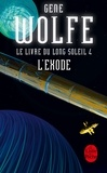 Gene Wolfe - L'Exode (Le Livre du long soleil, tome 4).