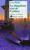 Gene Wolfe et Guy Abadia - AILLEURS DEMAIN  : La Cinquième tête de Cerbère.