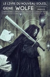 Gene Wolfe - Le livre du Nouveau Soleil Intégrale : L'ombre du bourreau ; La Griffe du demi-dieu ; L'épée du licteur ; La citadelle de l'autarque ; Le nouveau soleil de Teur ; Les nouvelles du cycle ; Le Château de la Loutre.