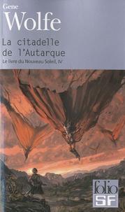 Gene Wolfe - Le livre du Nouveau Soleil Tome 4 : La citadelle de l'Autarque.