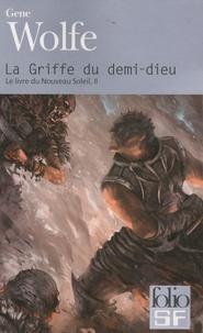 Gene Wolfe - Livre du nouveau soleil Tome 2 : La griffe du demi-dieu.