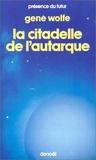 Gene Wolfe - Livre du nouveau soleil Tome 4 : La Citadelle de l'autarque.