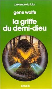 Gene Wolfe - Livre du second soleil Tome 2 : La griffe du demi-dieu.