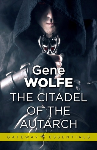 The Citadel of the Autarch. Urth: Book of the New Sun Book 4