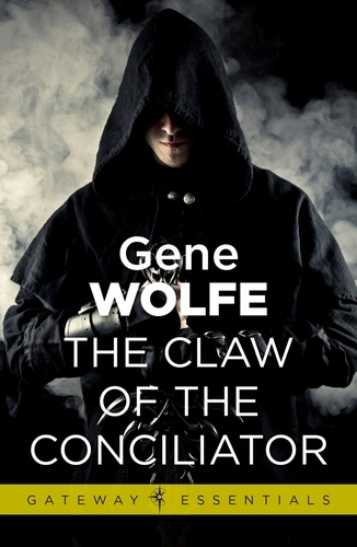 The Claw Of The Conciliator. Urth: Book of the New Sun Book 2