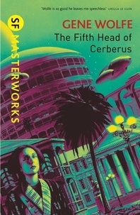 Gene Wolfe - The Fifth Head of Cerberus.