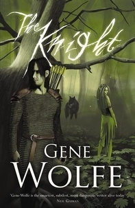 Gene Wolfe - The Knight.