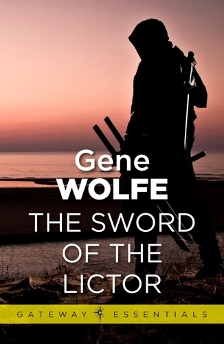 The Sword of the Lictor. Urth: Book of the New Sun Book 3