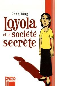 Gene Yang - Loyola et la société secrète.