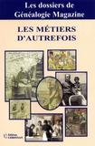 Généalogie Magazine - Les métiers d'autrefois.