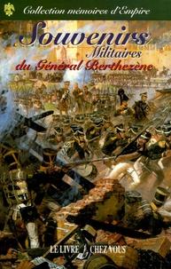 Général Berthezène - Souvenirs Militaires du Général Berthezène.