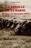 Général Gallieni - La bataille de la Marne - 25 août - 11 septembre 1914.