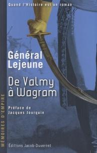 Général Lejeune - De Valmy à Wagram (1792 - 1809).