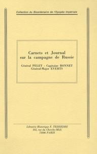 Général Pelet et  Capitaine Bonnet - Carnets et Journal sur la campagne de Russie.