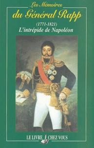 Général Rapp - Les mémoires du Général Rapp (1771-1821) - L'intrépide de Napoléon.