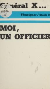 Général X et Pierre Bercy - Moi, un officier / Général X.
