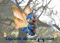 Cécile Lamare et  Katym - Chenille devient papillon.