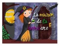 Ketty Bunch et Michel Kieffer - La maison de la sorcière.
