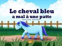 Sylvie Lavoie et Ikuko Ikeda - Le cheval bleu a mal à une patte.