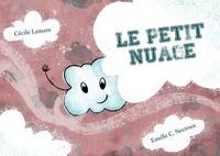 Cécile Lamare et Estelle C. Nectoux - Le petit nuage.