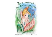 Sylvie Lavoie et Maud Lamoine - Le secret de Chlorophylle.