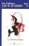 Claude Cavallero et Jean-Baptiste Para - Les cahiers J.-M.G. Le Clézio N° 5/2012 : La tentation poétique.
