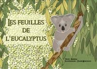 Parrèsia et Céline Monchoux - Les feuilles de l'eucalyptus.