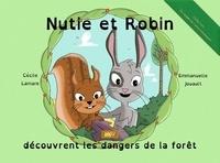 Cécile Lamare et Emmanuelle Jouault - Nutie et Robin découvrent les dangers de la forêt.