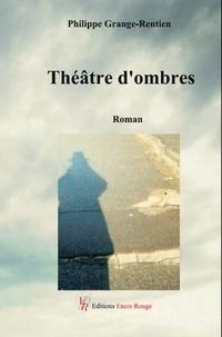 Philippe Grange-Rentien - Théâtre d'ombres.