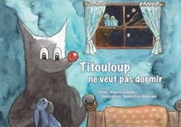 Virginie Viargues et Valérie Cox-Haumant - Titouloup ne veut pas dormir.