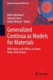 Generalized Continua as Models for Materials - with Multi-scale Effects or Under Multi-field Actions.