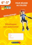 """Génération 5 - Cahier n°1 """"pour réussir au collège"""" - Développer son autonomie."""
