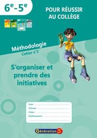 """Génération 5 - Cahier n°3 """"pour réussir au collège"""" - S'organiser et prendre des initiatives."""