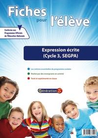Génération 5 - Expression écrite CE2-CM1-CM2-SEGPA - Fiches pour l'élève.