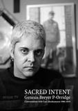 Genesis Breyer P-Orridge - Sacred intent - Conversations with Carl Abrahamsson 1986-2019.