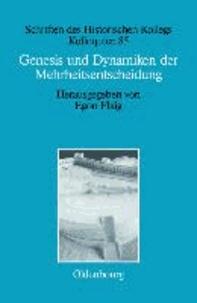 Genesis und Dynamiken der Mehrheitsentscheidung.
