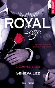Geneva Lee - Royal Saga Tome 7 : Complète-moi.