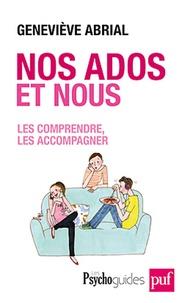 Geneviève Abrial - Nos ados et nous - Les comprendre, les accompagner.