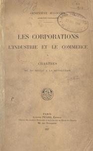 Geneviève Aclocque - Les corporations, l'industrie et le commerce à Chartres du XIe siècle à la Révolution.