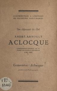 Geneviève Aclocque - Un défenseur du Roi, André-Arnoult Aclocque - Commandant-général de la Garde nationale parisienne : 1748-1802. Contribution à l'histoire du faubourg Saint-Marcel.