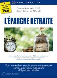 L'épargne retraite- Pour connaître, savoir et tout comprendre sur les nouveaux dispositifs d'épargne retraite - Geneviève Allaire pdf epub