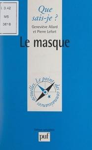 Geneviève Allard et Pierre Lefort - Le masque.