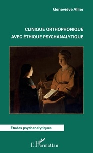 Geneviève Allier - Clinique orthophonique avec éthique psychanalytique.
