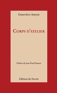 Geneviève Amyot et Jean-Paul Daoust - Corps d'atelier - réédition.