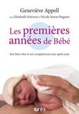 Geneviève Appell - Les premières années de bébé - Son bien-être et ses compétences jour après jour.