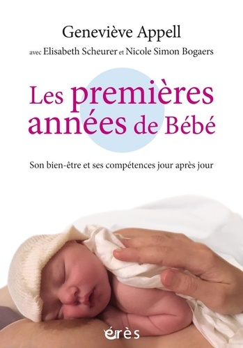 Les premières années de bébé. Son bien-être et ses compétences jour après jour