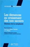 Geneviève Arfeux-Vaucher et Louis Ploton - Les démences au croisement des non-savoirs - Chemins de la complexité.
