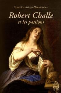 Geneviève Artigas-Menant - Robert Challe et les passions.