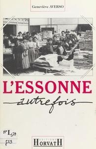 Geneviève Averso - L'Essonne autrefois.
